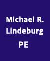 Michael R Lindeburg, PE