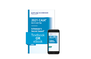 Schweser's SecretSauce® for the CAIA Level I exam
