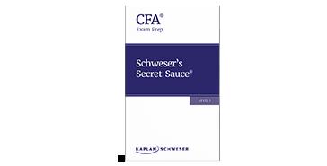 Schweser's Secret Sauce for Level I of the 2022 CFA Exam